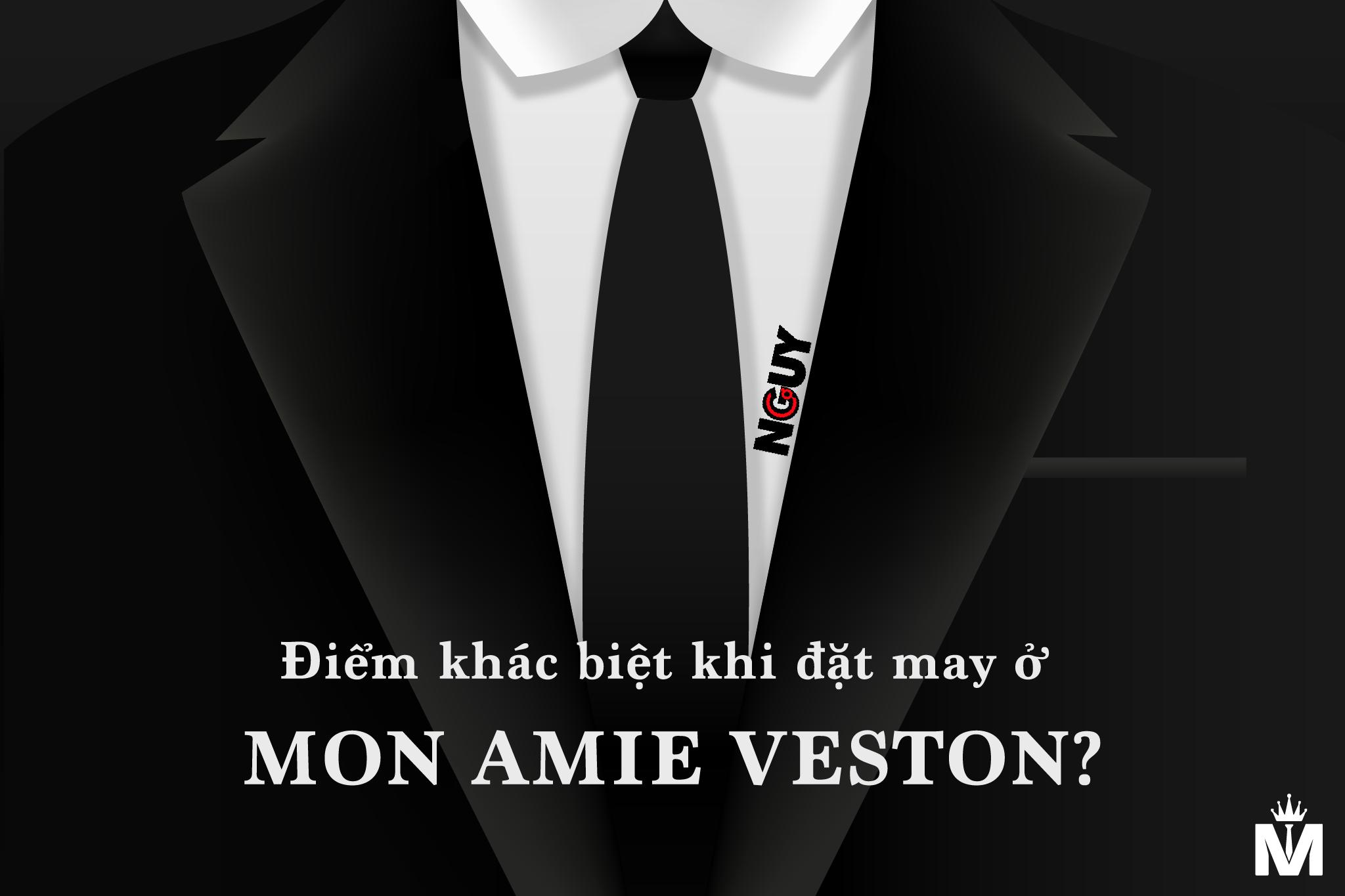 Điểm khác biệt khi đặt may ở Mon Amie Veston?